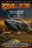Ultimate Guide to the Roswell UFO Crash, Noe Torres, 0981759742