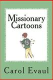 Missionary Cartoons, Carol Evaul, 1463649746