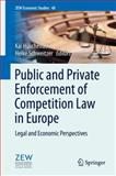 Public and Private Enforcement of Competition Law in Europe : Legal and Economic Perspectives, , 3662439743