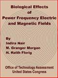 Biological Effects of Power Frequency Electric and Magnetic Fields, Congress of the United States Office of Technology Assessment Staff, 0898759749