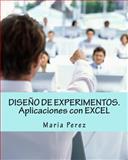 DISEÃ'o de EXPERIMENTOS. Aplicaciones con EXCEL, Maria Perez, 1494879743