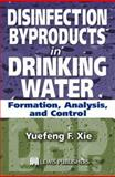 Disinfection by Products in Drinking Water : Form, Analysis, and Control, Xie, Yuefeng, 1566769744