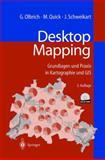 Desktop Mapping : Grundlagen und Praxis in Kartographie und GIS, Olbrich, Gerold and Quick, Michael, 3642629741