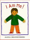 I Am Me!, Alexa Brandenberg, 0152009744