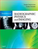 Essentials of Radiographic Physics and Imaging, Johnston, James and Fauber, Terri L., 0323069746