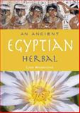 An Ancient Egyptian Herbal, Manniche, Lise, 0714119741