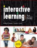 Interactive Learning : The Art and Science of Teaching, Steinaker, Norman W. and Leavitt, Lorraine S., 0757549748