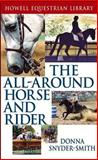 The All-Around Horse and Rider, Donna Snyder-Smith, 076454974X