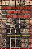 Human Trafficking, Human Security, and the Balkans, Friman, H. Richard, 0822959747