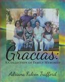 Gracias: a Collection of Family Memories, Adriana Trafford, 1481139746