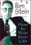 How to Ruin Your Life, Ben Stein, 1561709743