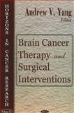 Brain Cancer Therapy and Surgical Interventions, Yang, Andrew V., 1594549745