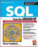 SQL from the Ground Up, Pyefinch, Mary, 0072119748