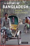 A History of Bangladesh, van Schendel, Willem, 0521679745