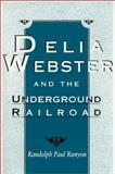 Delia Webster and the Underground Railroad, Runyon, Randolph Paul, 0813109744