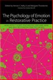 The Psychology of Emotion in Restorative Practice : How Affect Script Psychology Explains How and Why Restorative Practice Works, , 1849059748