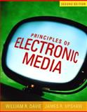 Principles of Electronic Media, Upshaw, James R. and Davie, William R., 0205449751