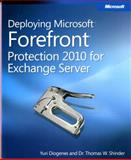 Deploying Microsoft® Forefront® Protection 2010 for Exchange Server, Diogenes, Yuri and Shinder, Thomas W., 0735649758