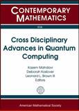 Cross Disciplinary Advances in Quantum Computing, , 0821849751