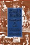 Oswald Chambers : Abandoned to God, McCasland, David, 092923975X