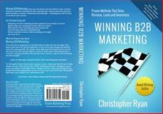 Winning B2B Marketing, Christopher Ryan, 0982539754