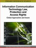 Information Communication Technology Law, Protection, and Access Rights : Global Approaches and Issues, Irene Maria Portela, 1615209751