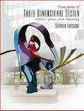 Principles of Three-Dimensional Design : Objects, Space and Meaning, Luecking, Stephen, 0130959758