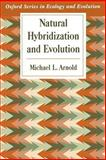 Natural Hybridization and Evolution, Arnold, Michael L., 0195099753