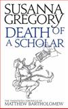Death of a Scholar, Susanna Gregory, 0751549754