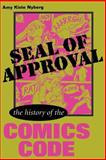 Seal of Approval : The History of the Comics Code, Nyberg, Amy Kiste, 087805975X