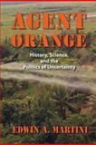 Agent Orange, Edwin A. Martini, 155849975X