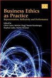 Business Ethics As Practice : Representation, Reflexivity and Performance, , 1845429753
