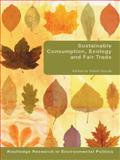 Sustainable Consumption, Ecology and Fair Trade, , 0415479754