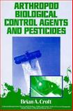 Anthropod Biological Control Agents and Pesticides, Croft, B. A., 0471819751