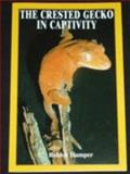 Crested Gecko in Captivity 9780971319752
