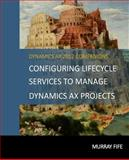Configuring Lifecycle Services to Manage Dynamics AX Projects, Murray Fife, 1500589756