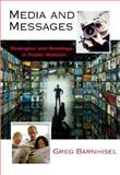 Media and Messages : Strategies and Readings in Public Rhetoric, Barnhisel, Greg, 0321179757
