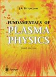 Fundamentals of Plasma Physics, Bittencourt, J. A., 0387209751