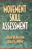 Movement Skill Assessment, Burton, Allen W. and Miller, Daryl E., 0873229754