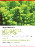 MasterClass in Mathematics Education : International Perspectives on Teaching and Learning, , 1441179755