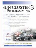 Sun Cluster 3 Programming : Integrating Applications into the Sunplex Environment, Bianco, Joseph and Lees, Peter, 0130479756