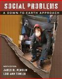 Social Problems : A Down-to-Earth Approach, Henslin, James M. and Fowler, Lori Ann, 0205649750