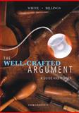 The Well-Crafted Argument (with 2009 MLA Update Card), White, Fred D. and Billings, Simone J., 0495899755