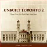 Unbuilt Toronto 2, Mark Osbaldeston, 1554889758