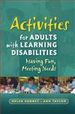 Activities for Adults with Learning Disabilities : Having Fun, Meeting Needs, Sonnet, Helen and Taylor, Ann, 1843109751