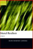 Moral Realism : A Defence, Shafer-Landau, Russ, 0199259755