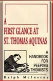 A First Glance at St. Thomas Aquinas : A Handbook for Peeping Thomists, McInerny, Ralph, 0268009759