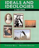 Ideals and Ideologies : A Reader, Ball, Terence and Dagger, Richard, 0321159756