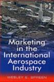 Marketing in the International Aerospace Industry, Spreen, Wesley E., 075464975X