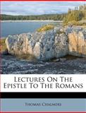 Lectures on the Epistle to the Romans, Thomas Chalmers, 1286039754